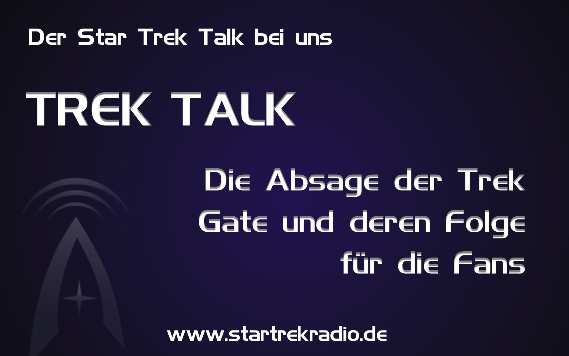 Trek Talk 2 – Die Absage der TrekGate 2014 und deren Folgen für die Fans